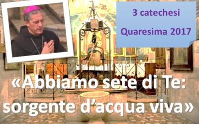 3 quaresimale del nostro vescovo Mons. Viola – Il pozzo dell'acqua viva – AUDIO e VIDEO della catechesi