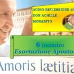 Amoris Laetitia 6 incontro_ relatore don Achille Morabito_ AUDIO riflessione