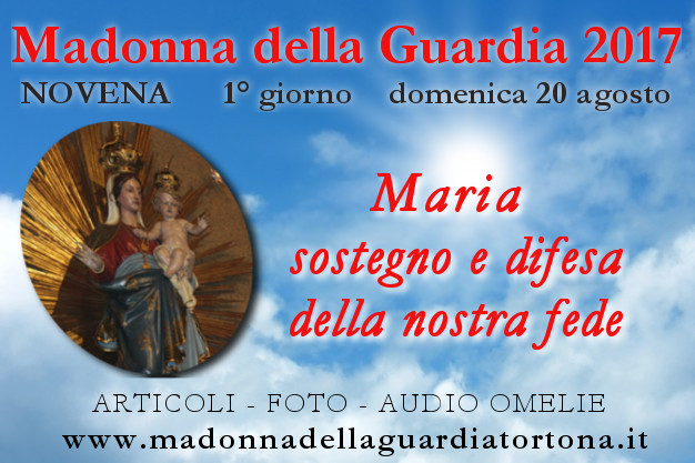 20 ago: 1 giorno della Novena – sostenuti dalla fede di Maria – FOTO ed AUDIO OMELIE