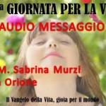 4 febbraio: 40à Giornata Nazionale per la Vita – AUDIO RIFLESSIONE DI SUOR SABRINA MURZI DI DON ORIONE