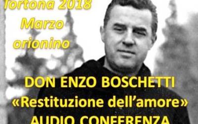 Marzo orionino: Don Enzo Boschetti: il valore della restituzione dell'amore – AUDIO conferenza