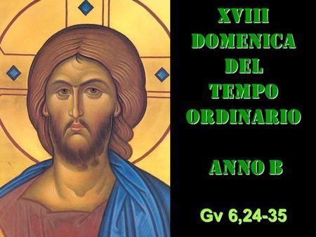 XVIII DOM DEL T.O. – AUDIO commento di Don Achille Morabito