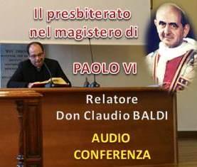 15 ott: Il presbiterato nel magistero del Papa Paolo VI – AUDIO della meditazione don Claudio Baldi