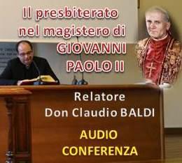 5 nov: Il presbiterato nel magistero del Papa Giovanni Paolo II – AUDIO della meditazione don Claudio Baldi