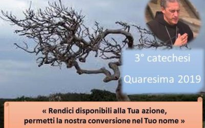 27 mar_ 3 quaresimale del nostro vescovo Viola – AUDIO E VIDEO catechesi