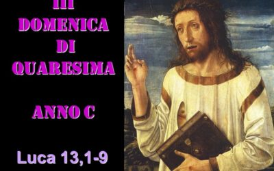 III DOM DI QUARESIMA – anno C– AUDIO commento di Don Achille Morabito