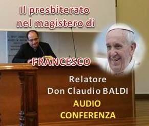 13 apr: Il presbiterato nel magistero del Papa Francesco – AUDIO della meditazione don Claudio Baldi