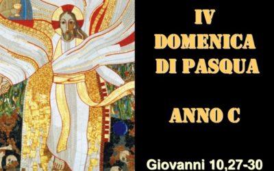 IV DOMENICA DI PASQUA – anno C– AUDIO commento di Don Achille Morabito